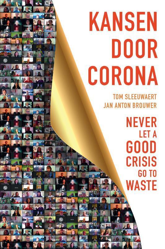 Kansen door corona. Never let a good crisis go to waste, Tom Sleeuwaert, Paperback