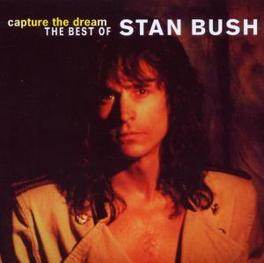 CAPTURE THE DREAM -BEST.. REISSUE OF 1999, REMASTERED Audio CD, STAN BUSH, CD