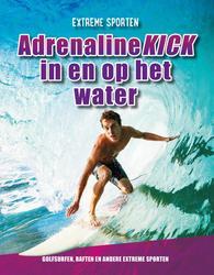 Adrenalinekick in en op het...