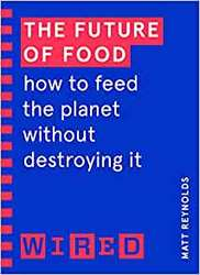 The Future of Food (WIRED...