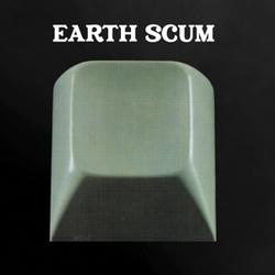 EARTH SCUM -COLOURED-...