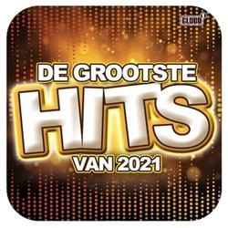 GROOTSTE HITS VAN 2021