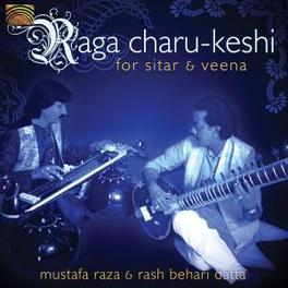RAGA CHARU-KESHI FOR.. .. SITAR & VEENA Audio CD, MUSTAFA/RASH BEHARI RAZA, CD
