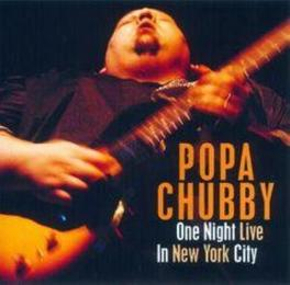 ONE NIGHT LIVE IN NEW YOR ..YORK CITY, LIMITED PRESSING Audio CD, POPA CHUBBY, CD