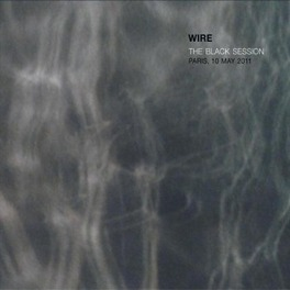 BLACK SESSION *LIVE IN RADIO FRANCE'S PARIS STUDIOS, MAY 2011* WIRE, CD
