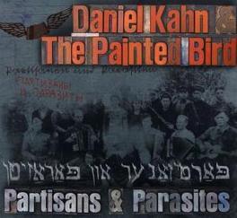 PARTISANS & PARASITES W/PAINTED BIRD/W/CABARET & PUNKFOLK INFLUENCES Audio CD, DANIEL KAHN, CD