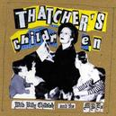 THATCHER'S CHILDREN & THE...
