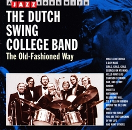 OLD FASHIONED WAY Audio CD, DUTCH SWING COLLEGE BAND, CD