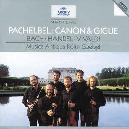 CANON & GIQUE/SONATAS -MUSICA ANTIQUA KOLN/GOEBEL Audio CD, PACHELBEL/HANDEL, CD