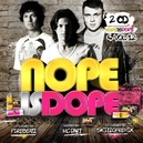 NOPE IS DOPE 12 CD 1 MIXED BY FIREBEATZ / CD 2 MIXED BY SKITZOFRENIX