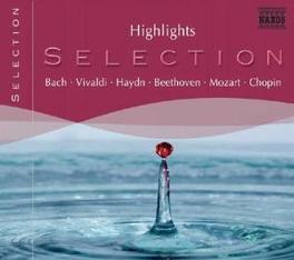 SELECTION HIGHLIGHTS BACH, VIVALDI, HAYDN, BEETHOVEN, MOZART CHOPIN V/A, CD