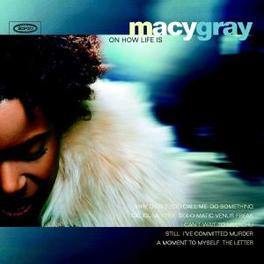 ON HOW LIFE IS Audio CD, MACY GRAY, CD