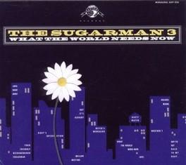 WHAT THE WORLD NEEDS NOW SUGARMAN THREE, CD