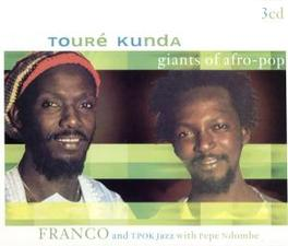 GIANTS OF AFRO POP ...AND FRANCO & TPOK JAZZ WITH PEPE NDOMBE Audio CD, TOURE KUNDE, CD