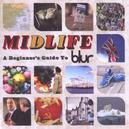 MIDLIFE: A BEGINNER'S.. .. GUIDE TO BLUR