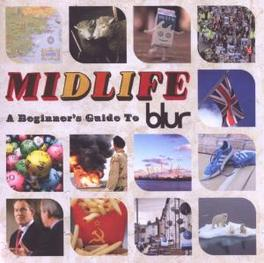 MIDLIFE: A BEGINNER'S.. .. GUIDE TO BLUR Audio CD, BLUR, CD
