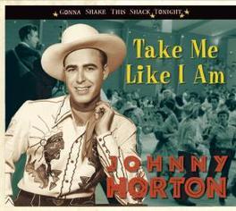 TAKE ME LIKE I AM GONNA SHAKE THIS SHACK TONIGHT/INCL.36PG. BOOKLET Audio CD, JOHNNY HORTON, CD