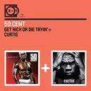GET RICH OR../CURTIS .. DIE TRYIN'/CURTIS // 2 FOR 1 SERIE