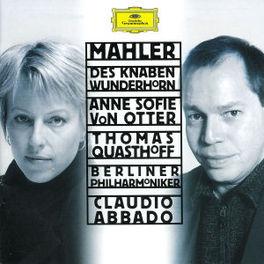 DAS KNABEN WUNDERHORN ANNE SOFIE VON OTTER/T.QUASTHOFF/BP/ABBADO Audio CD, G. MAHLER, CD