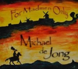 FOR MADMEN ONLY 180GR. MICHAEL DE JONG, LP
