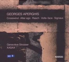 CROSSWIND/ALTER EGO/RASCH XASAX ENSEMBLE DE SAXOPHONES Audio CD, G. APERGHIS, CD