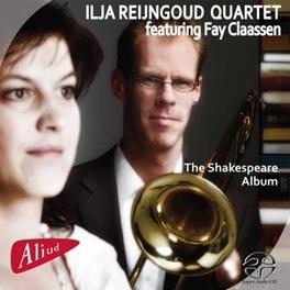 SHAKESPEARE ALBUM FAY CLAASSEN//MODERN INTERPRETATIONS OF WILDE/SHAKESPEA Super Audio CD, REIJNGOUD, ILJA -QUARTET-, CD