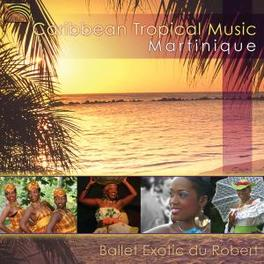 MARTINIQUE - CARIBBEAN.. .. TROPICAL MUSIC Audio CD, V/A, CD