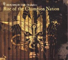 RISE OF THE CHAMPION.. .. NATION Audio CD, HEAVYWEIGHT DUB CHAMPION, CD