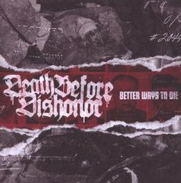 BETTER WAYS TO DIE Audio CD, DEATH BEFORE DISHONOR, CD