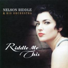 RIDDLE ME THIS ...AND HIS ORCHESTRA Audio CD, NELSON RIDDLE, CD