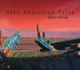 AFRO ANATOLIAN TALES Audio CD, SJAHIN DURING, CD
