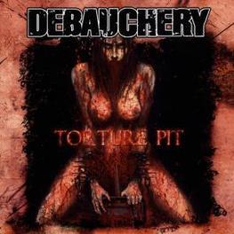 TORTURE PIT -RE- RE-RELEASE OF THEIR THIRD ALBUM (ORIGINALLY FROM 2005) Audio CD, DEBAUCHERY, CD