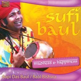 SUFI BAUL-MADNESS &.. .. HAPPINESS// Audio CD, DAS BAUL, BAPI & PUAL BIS, CD