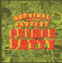 SURVIVAL OF THE FATTEST Audio CD, PRINCE FATTY, CD