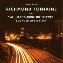 WE USED TO THINK THE.. .. FREEWAY SOUNDED LIKE A RIVER Audio CD, RICHMOND FONTAINE, CD