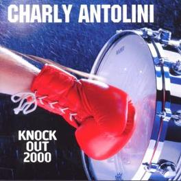 KNOCK OUT 2000 CHARLY ANTOLINI, CD