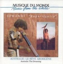 AUSTRALIE:LE REVE ABORGIN JOWANDI, CD