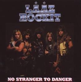NO STRANGER TO DANGER Audio CD, LAAZ ROCKIT, CD