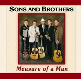 MEASURE OF A MAN 'ONE OF THE MOST STRIKING ORIGINAL BAND IN BLUEGRASS' SONS & BROTHERS, CD