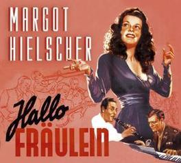HALLO FRAULEIN INCL.72PG. BOOKLET Audio CD, MARGOT HIELSCHER, CD