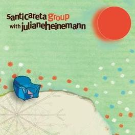 SANTI CARETA GROUP WITH JULIANE HEI Audio CD, SANTI CARETA GROUP, CD