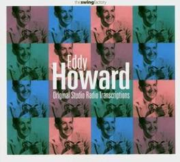 ORIGINAL STUDIO RADIO... ...TRANSCRIPTIONS EDDY HOWARD, CD