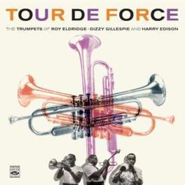 TRUMPETS OF ROY.. .. ELDRIDGE, DIZZY GILLESPIE AND HARRY EDISON Audio CD, TOUR DE FORCE, CD
