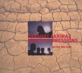 AFTER THE FACT ..SABAHAT AKKIRAZ Audio CD, ORIENT EXPRESSIONS & AKKI, CD