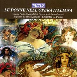 LE DONNE NELL'OPERA ITALI FEDERICA ZANELLO//WORKS:PUCCINI/BELLINI/VERDI/DONIZETTI Audio CD, ENSEMBLE LE PLEIADI, CD