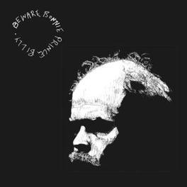 BEWARE BONNIE PRINCE BILLY, CD