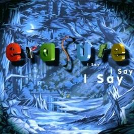 I SAY I SAY I SAY ERASURE, CD