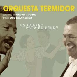 UN BOLERO PARA EL BENNY ORQUESTA TERMIDOR, CD