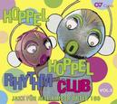 HOPPEL HOPPEL RHYTHM.. .. CLUB VOL.3//SCHINDLER/LEHEL/JENNE/SCHULZ