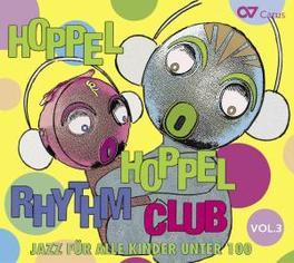 HOPPEL HOPPEL RHYTHM.. .. CLUB VOL.3//SCHINDLER/LEHEL/JENNE/SCHULZ Audio CD, V/A, CD